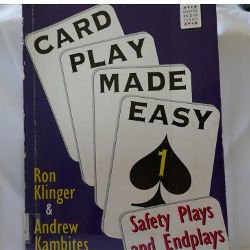 Card Play Made Easy 1  Safety Plays and Endplays